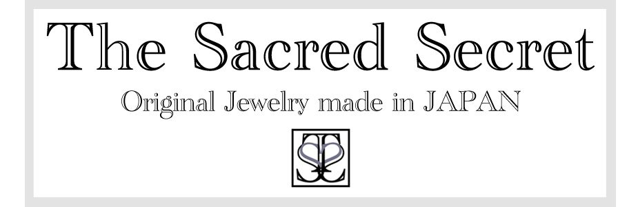 The Sacred Secret Original Jewelry made in JAPAN
