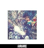 ARARE ON ザ MIX