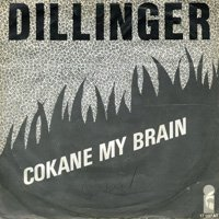 Dillinger Cokane In My Brain Power