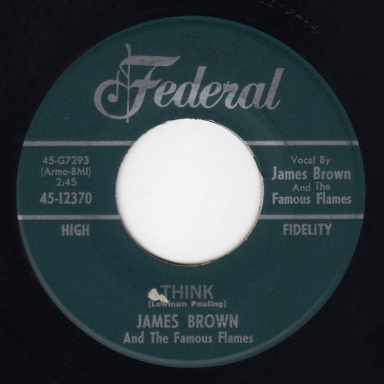 James Brown And The Famous Flames - Think - FRATHOP RECORDS
