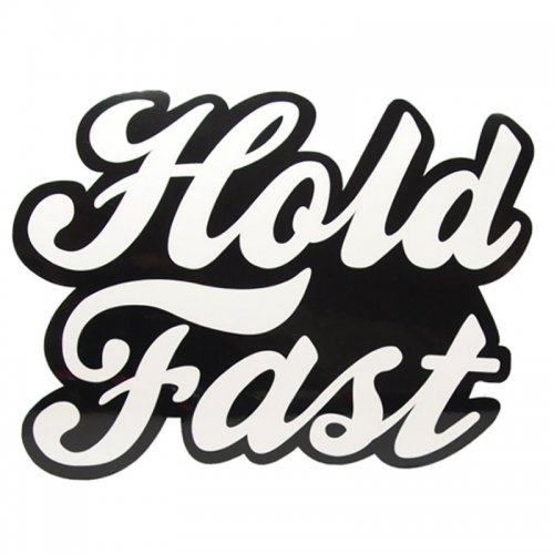 Hold Fast - Sticker ( Jumbo )