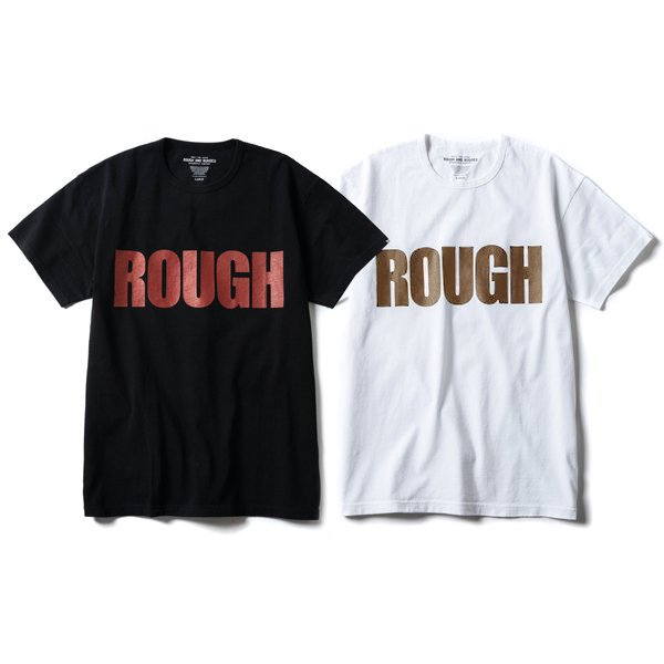 【ROUGH AND RUGGED】DESIGN CT/ROUGH【Tシャツ】