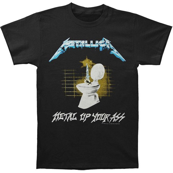 METALLICA Metal Up Your Ass, Tシャツ