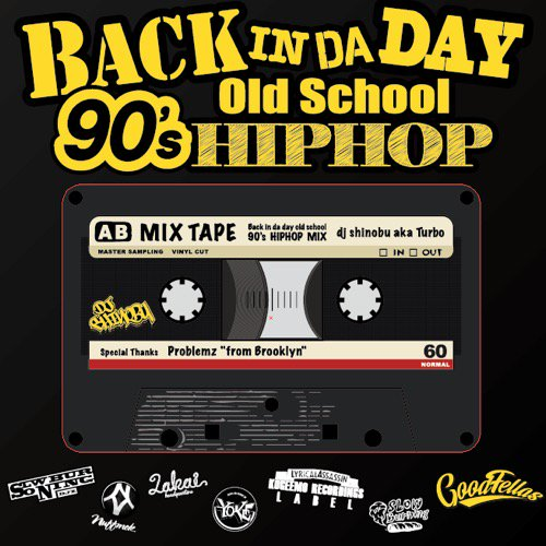 dj turbo a k a 忍 back in da day 90 s old school hip hop mix cd