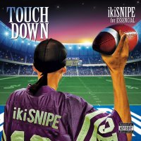ikiSNIPE / TOUCH DOWN