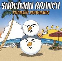 SUMMER SNOWMAN / SNOWMAN BRANCH [CD]