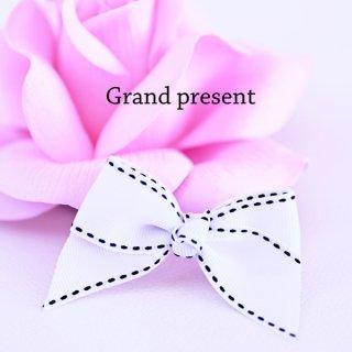 Grand present * グランドプレゼント