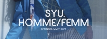SYU.HOMME/FEMM  2021 SS Collection 先行予約(10/24(土)23:59まで)