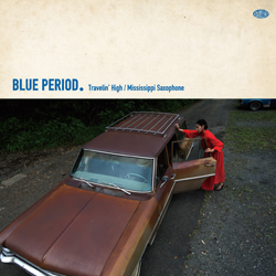 BLUE PERIOD / TRAVELIN' HIGH