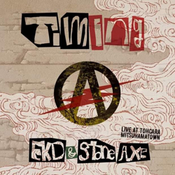 EKD & STONE AXE / TIMING