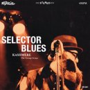 KASHMERE & THE VINTAGE SCRAPS / SELECTOR BLUES