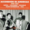 VARIOUS / ACCORDION IN AMERICAS 1949-1962