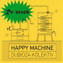 DUBIOZA KOLEKTIV / HAPPY MACHINE