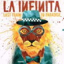 LA INFINITA / LAST TRAIN TO PARADAISE