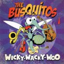 THE BUSQUITOS / WICKY-WACKY-WOO