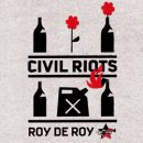 ROY DE ROY / CIVIL RIOTS