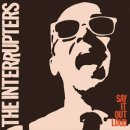 THE INTERRUPTERS / SAY IT OUT LOUD