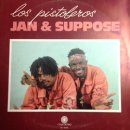 JAN & SUPPOSE / LOS PISTOLEROS