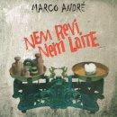 MARCO ANDRE / NEM REVI NEM LAITE