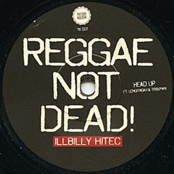 ILLBILLY HITEC / REGGAE NOT DEAD