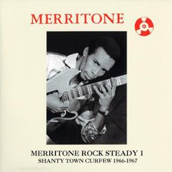 VARIOUS / MERRITONE ROCK STEADY 1 : SHANTY TOWN CURFEW 1966~1967