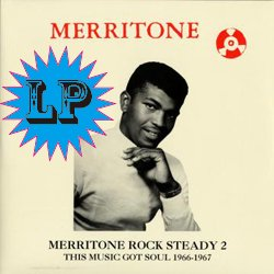 VARIOUS / MERRITONE ROCK STEADY 2 : THIS IS MUSIC GOT SOUL 1966~1967