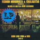 FERMIN MUGURUZA & CHALART58 / BLACK IS BELTZA ASM SESSIONS IRUN LION ZION IN DUB VOL�