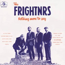 THE FRIGHTNRS / NOTHING MORE TO SAY
