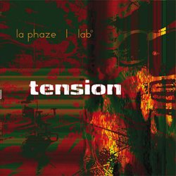 LA PHAZE I LAB° / TENSION