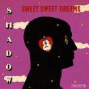 SHADOW / SWEET SWEET DREAMS
