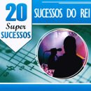 VARIOUS / 20 SUPER SUCESSOS DO REI