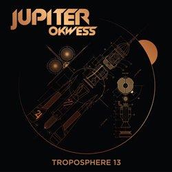 JUPITER OKWESS / TROPOSPHERE 13