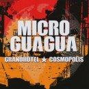 MICROGUAGUA / GRANDHOTEL COSMOPOLIS