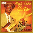 WILSON & HIS COMBO / MAGIC CUBAN GUITAR