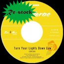 BANDERAS / TURN YOUR LIGHTS DOWN LOW