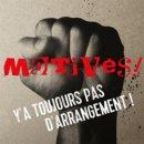 MOTIVES! / Y'A TOUJOURS PAS D'ARRANGEMENT!
