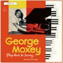 GEORGE MOXEY / PLAYS MUSIC FOR DANCING...