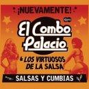 EL COMBO PALACIO & LOS VIRTUOSOS DE LA SALSA / NUEVAMENTE! SALSAS Y CUMBIAS