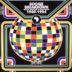 VARIOUS/ BOOGIE BREAKDOWN SOUTH AFRICAN SYNTH-DISCO 1980-1984