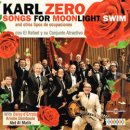 KARL ZERO / SONGS FOR MOONLIGHT SWIM