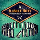 ILLBILY HITEC / ONE THING LEADS TO ANOTHER