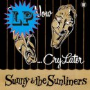 SUNNY & THE SUNLINERS / SMILE NOW CRY LATER