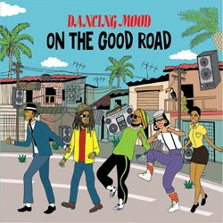 DANCING MOOD / ON THE GOOD ROAD
