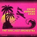 THE SOUL JAZZ ORCHESTRA / UNDER BURNING SKIES