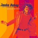 JANKA NABAY AND THE BUBU GANG / BUILD MUSIC