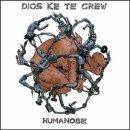DIOS KE TE CREW / HUMANOSE