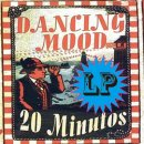 DANCING MOOD / 20 MINUTOS