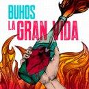 BUHOS / LA GRAN VIDA