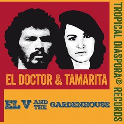 EL V AND THE GARDENHOUSE / EL DOCTOR & TAMARITA
