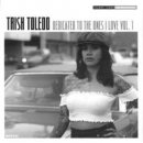 TRISH TOLEDO / DEDICATED TO THE ONES I LOVE VOL.1